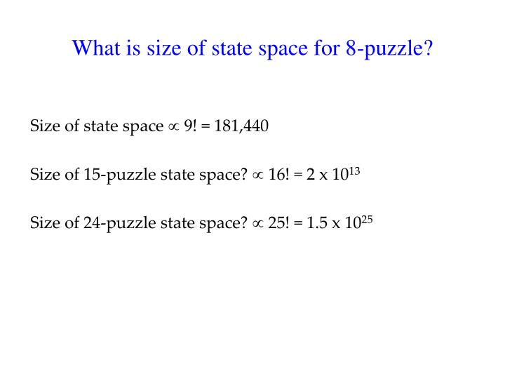 What is size of state space for 8-puzzle?