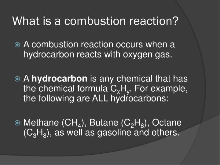 What is a combustion reaction