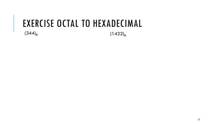 Exercise Octal to Hexadecimal