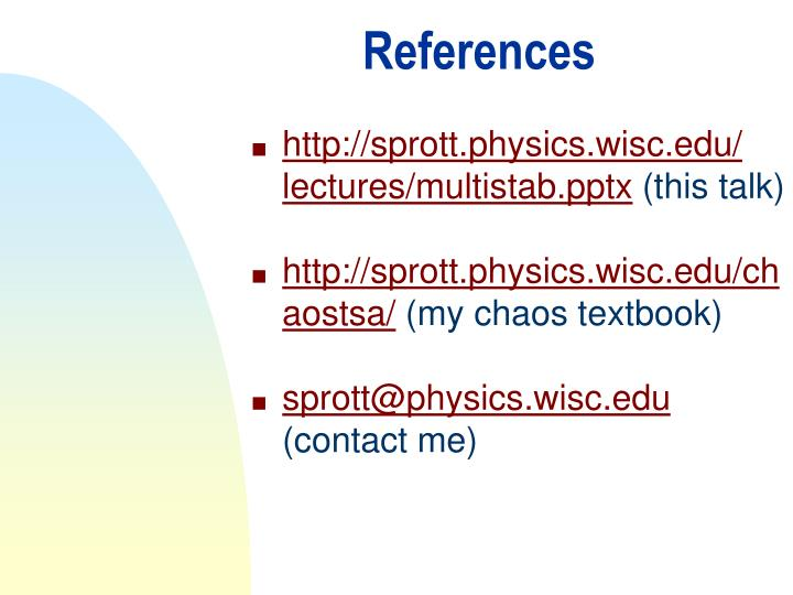 http://sprott.physics.wisc.edu/ lectures/multistab.pptx