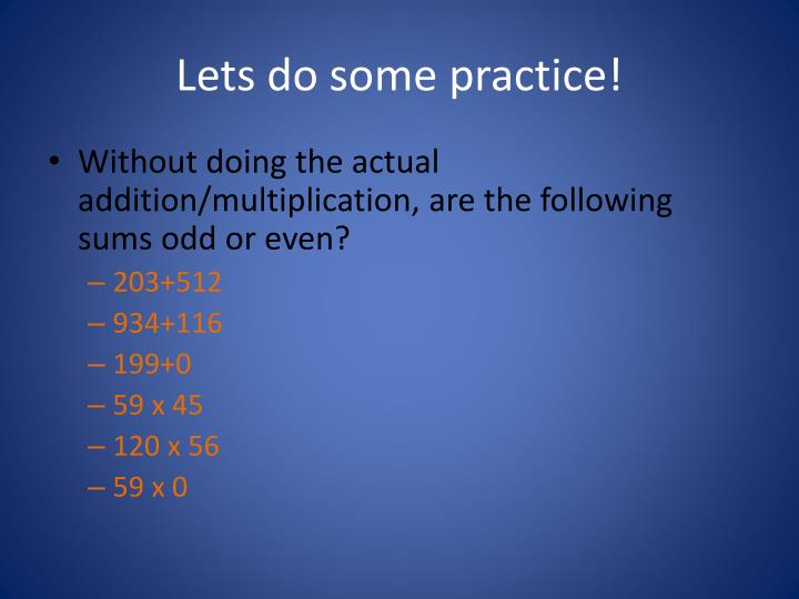 Lets do some practice!