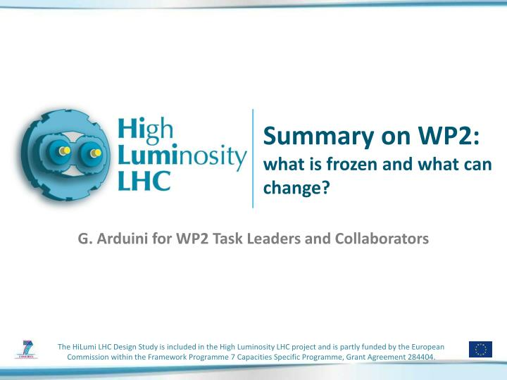 Summary on wp2 what is frozen and what can change