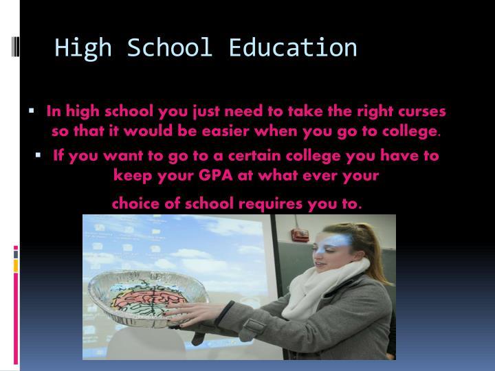 High school education