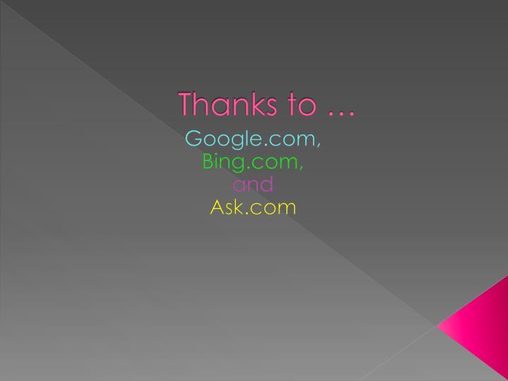 Thanks to …