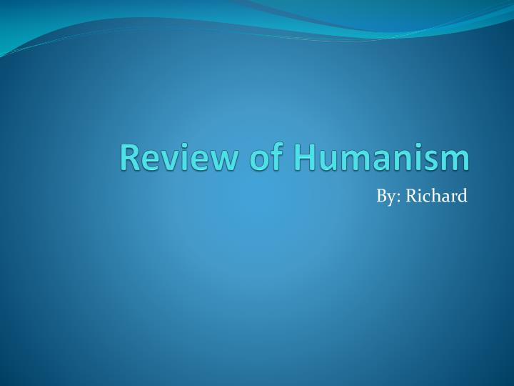 Review of humanism