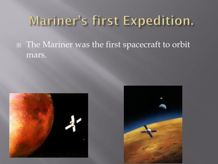 Mariner's first Expedition.