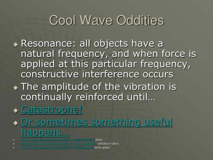 Cool Wave Oddities