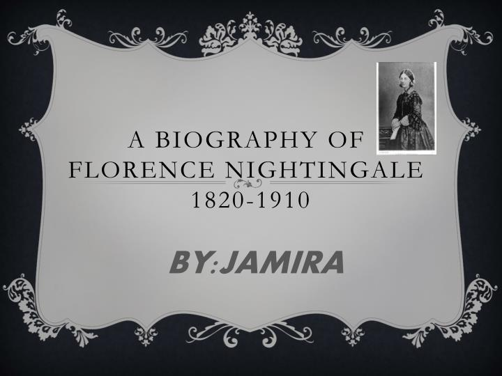A biography of florence nightingale 1820 1910