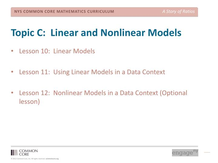 Topic C:  Linear and Nonlinear Models