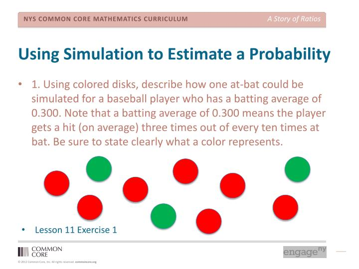 Using Simulation to Estimate a Probability