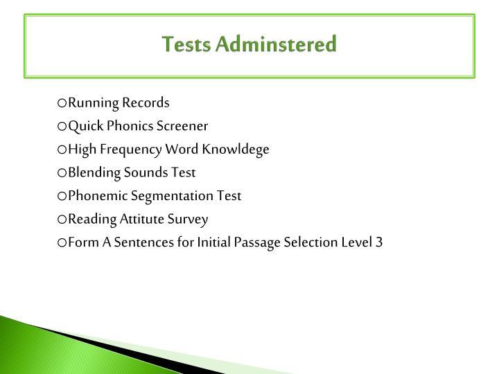 Tests adminstered
