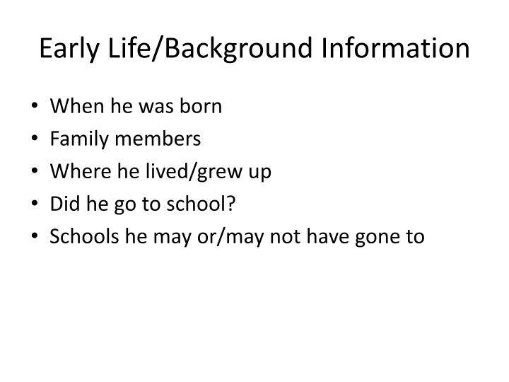 Early life background information