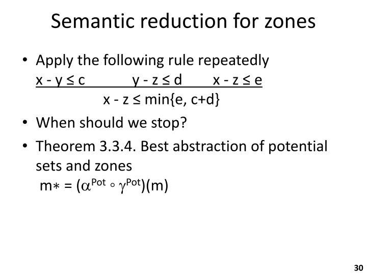 Semantic reduction for zones