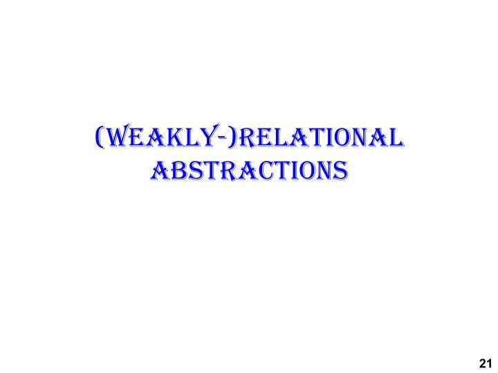 (Weakly-)relational