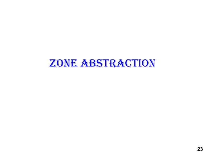 Zone abstraction