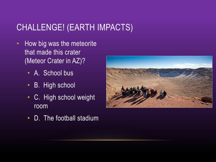 Challenge! (Earth impacts)