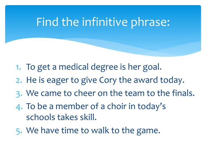 Find the infinitive phrase: