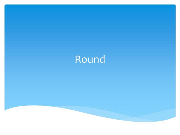 Round