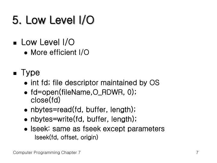 5. Low Level I/O