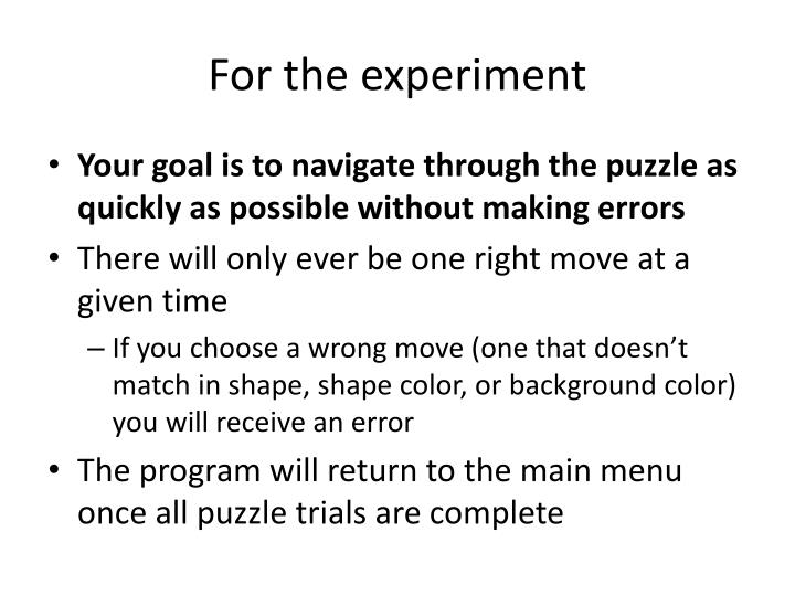 For the experiment
