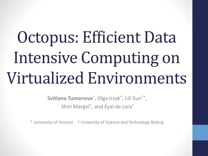 Octopus efficient data intensive computing on virtualized e nvironments