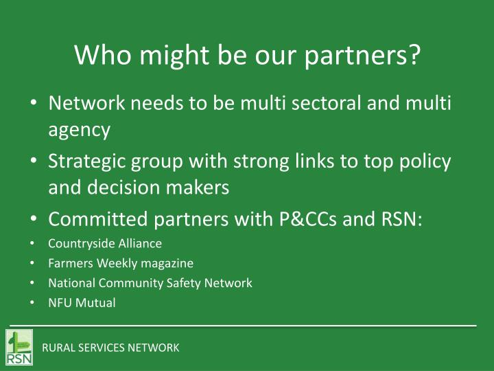 Who might be our partners?