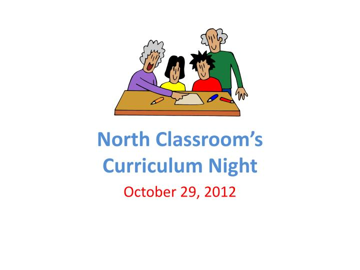 north classroom s curriculum night n.