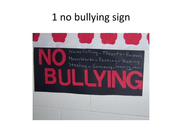 1 no bullying sign