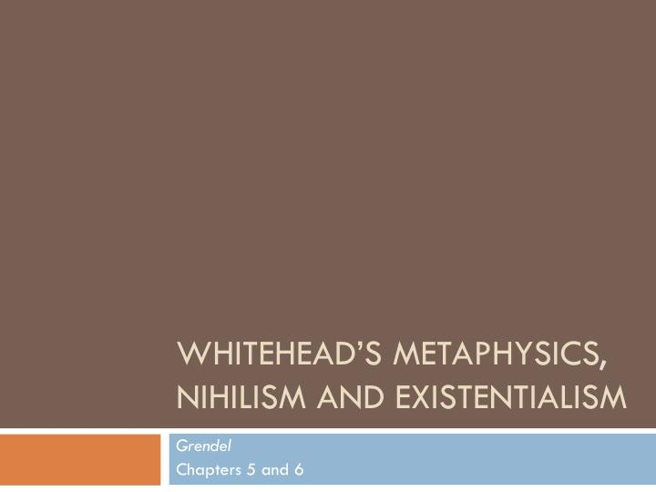Whitehead s metaphysics nihilism and existentialism