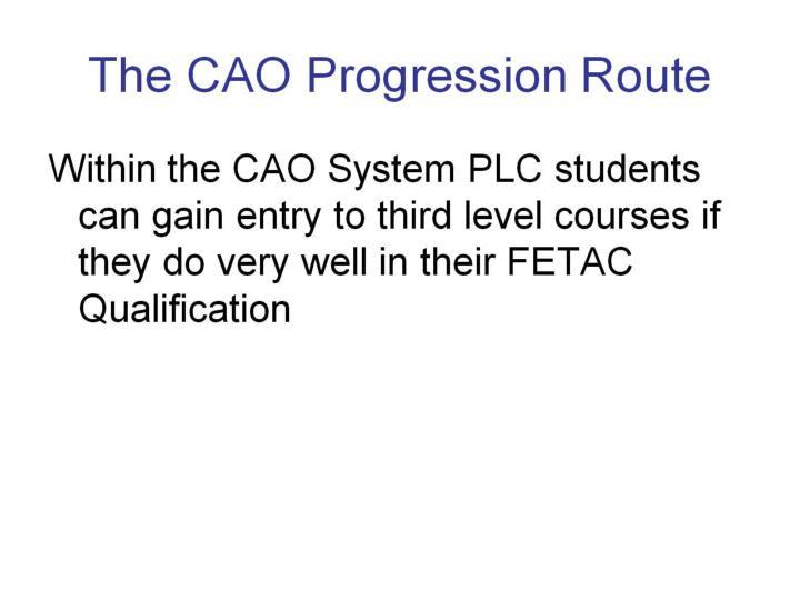 The CAO Progression Route