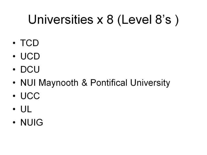 Universities x 8 (Level 8's )
