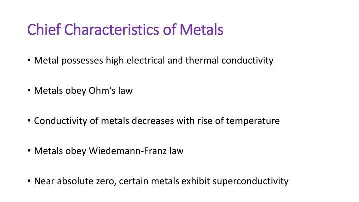 Chief characteristics of metals