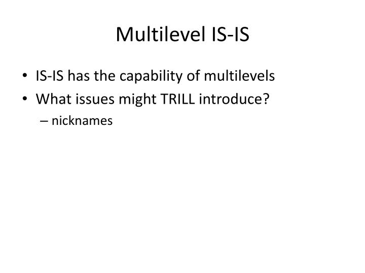 Multilevel is is