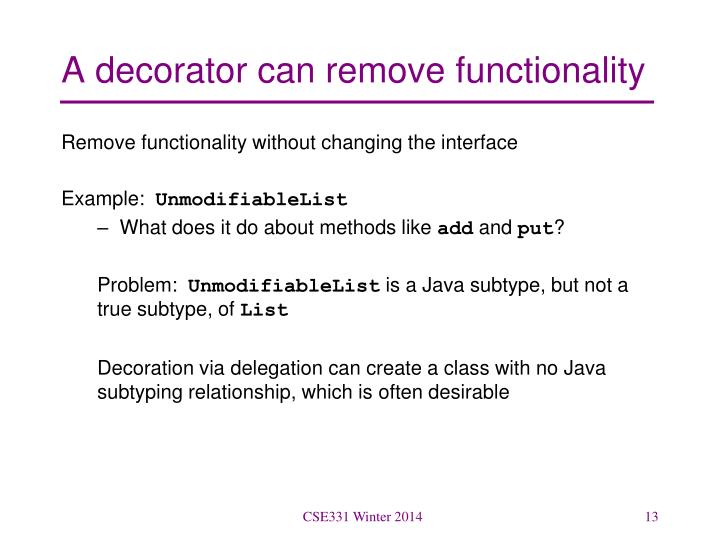 A decorator can remove functionality