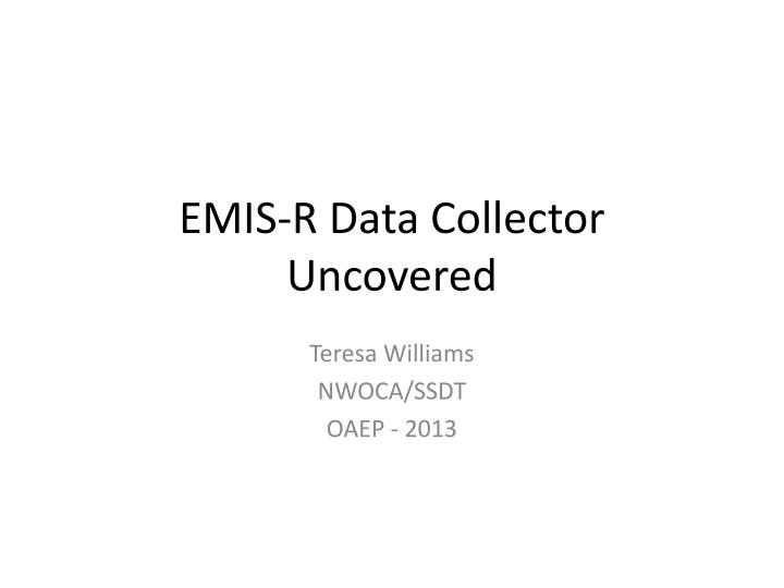 Emis r data collector uncovered
