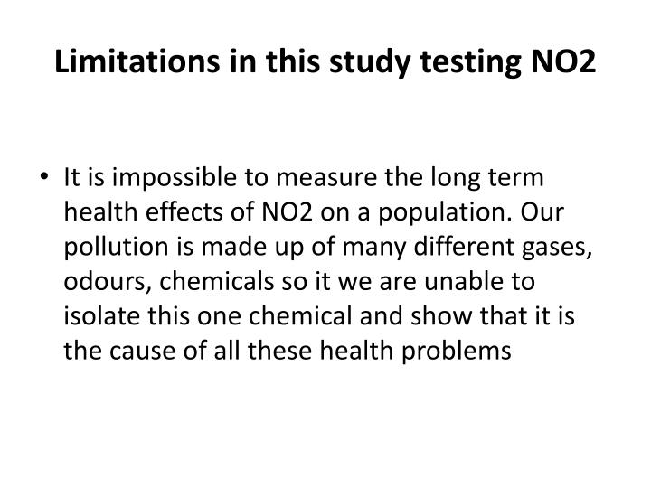 Limitations in this study testing no2