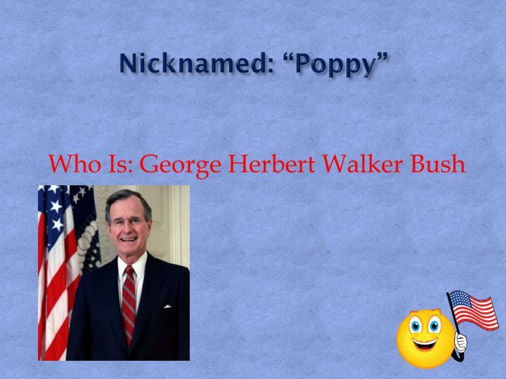 "Nicknamed: ""Poppy"""
