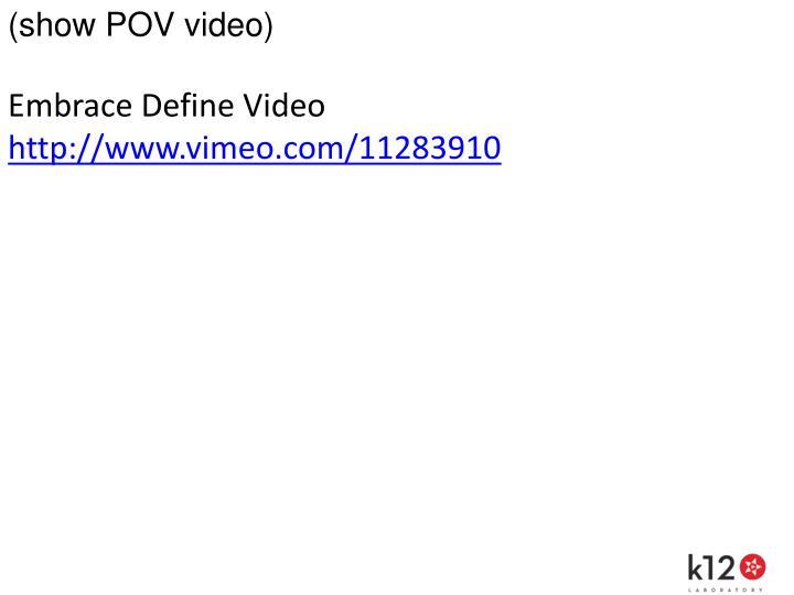 (show POV video)