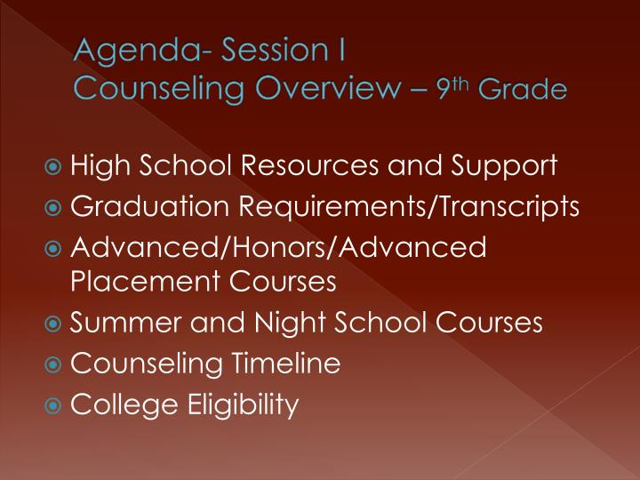 Agenda session i counseling overview 9 th grade