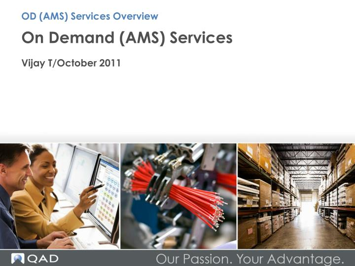 On demand ams services