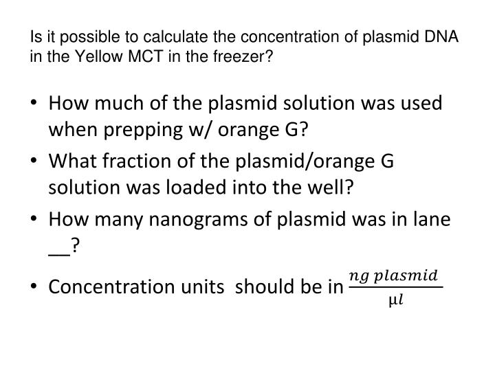 Is it possible to calculate the concentration of plasmid DNA in the Yellow MCT in the freezer?