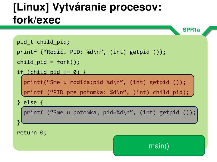 [Linux] Vytváranie procesov: fork/exec