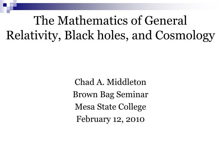 the mathematics of general relativity black holes and cosmology n.