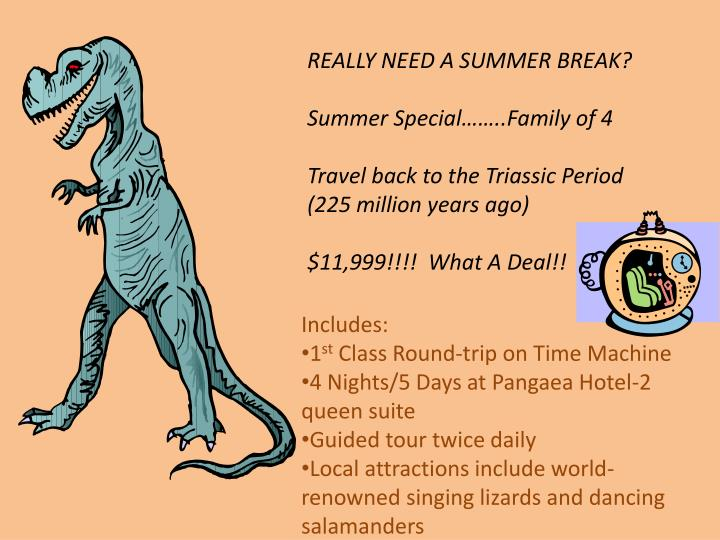 REALLY NEED A SUMMER BREAK?