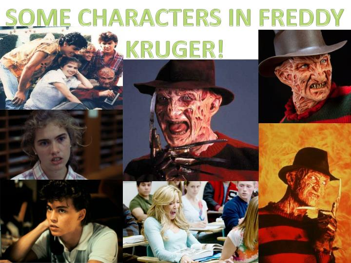 SOME CHARACTERS IN FREDDY KRUGER!