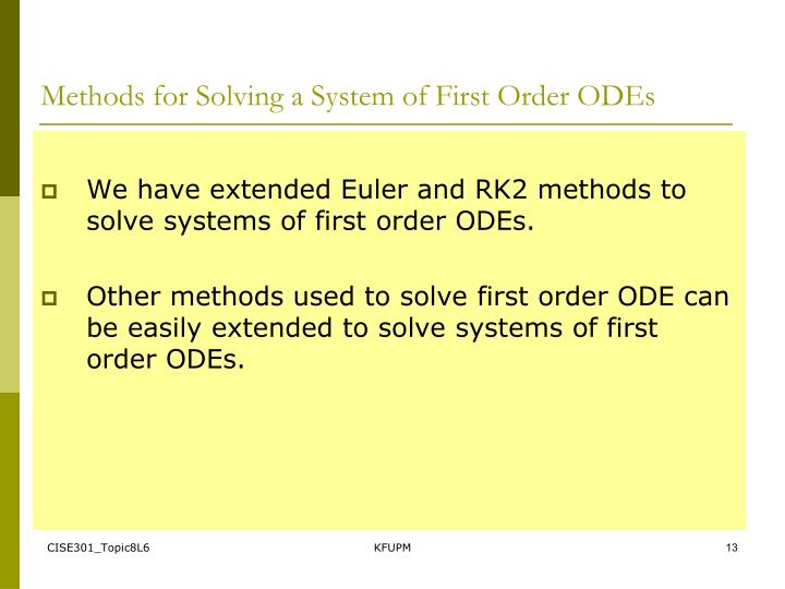 Methods for Solving a System of First Order ODEs