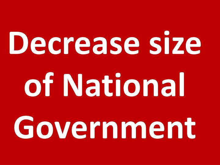 Decrease size of National Government