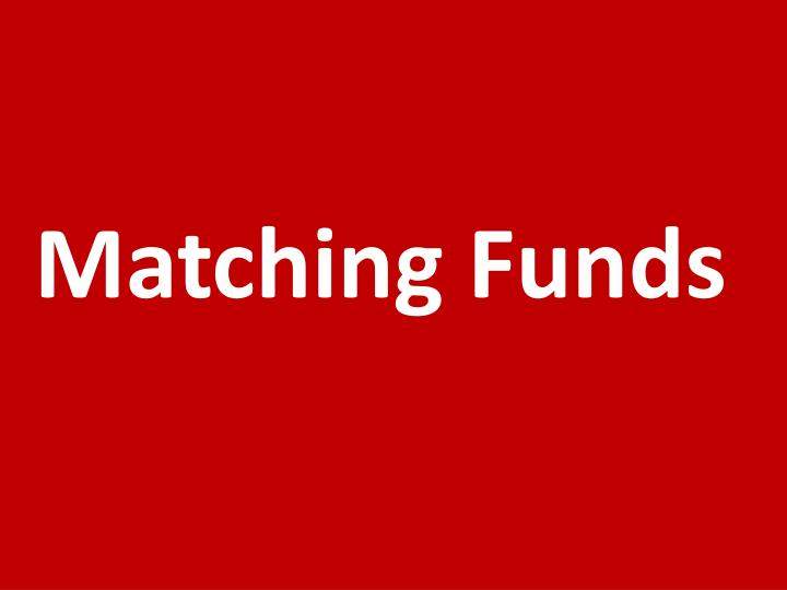 Matching Funds