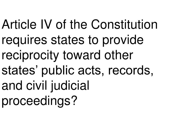 Article IV of the Constitution requires states to provide
