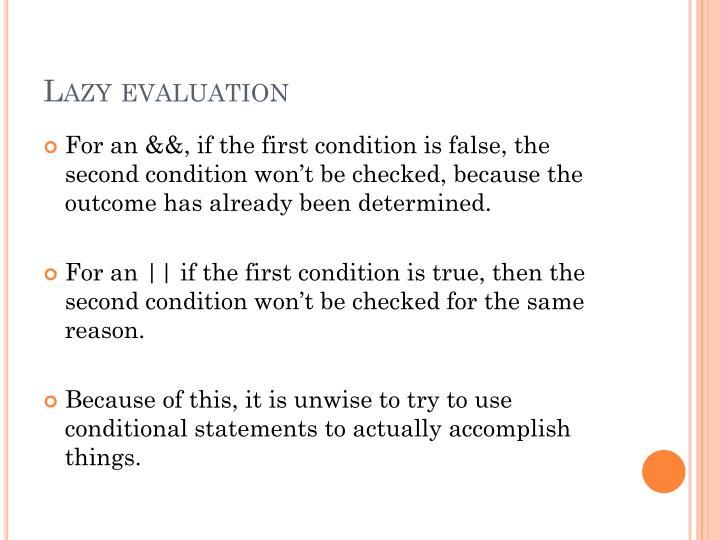 Lazy evaluation